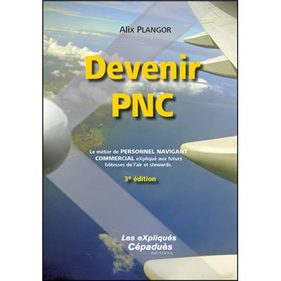 Devenir PNC (3e édition)
