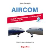 AIRCOM - English course in radio communications for airline pilots - Access to ICAO levels 4&5 - MP3 sound files inside
